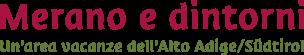 Merano e dintorni - Un'area vacanze dell'Alto Adige